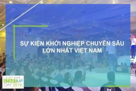 Sự kiện khởi nghiệp chuyên sâu lớn nhất Việt Nam – Vietnam Startup Day 2019