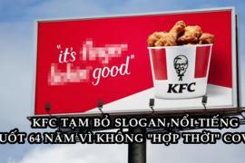 Sau 64 năm, KFC phải ngừng dùng slogan 'Vị ngon trên từng ngón tay' vì không 'hợp thời' với Covid-19