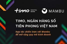 Ngân hàng số Timo hợp tác chiến lược với Mambu mở rộng quy mô kinh doanh