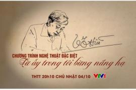 Truyền hình trực tiếp chương trình kỷ niệm 100 năm ngày sinh của nhà thơ Tố Hữu